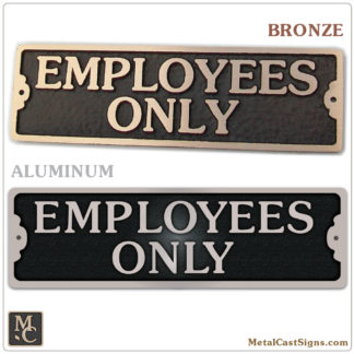 7 inch Employees Only sign. Available in cast Bronze or Aluminum.