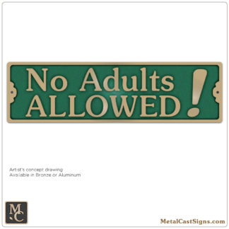 No Adults Allowed! sign - bronze w/ Pine Green background